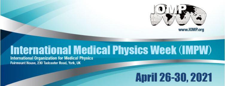 The International Medical Physics Week (IMPW) 2021